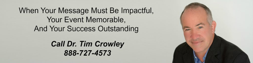 Meeting Planners -Call Dr. Tim Crowley